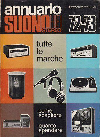 Ecco il primo annuario di prodotti Hi-Fi apparso in Italia. Era il 1972, si chiamava Annuario Suono Stereo Hi-Fi e costava 1.500 lire.   Un prodotto editoriale del tutto nuovo nel settore e realizzato senza risparmio: più di 240 pagine in carta patinata e