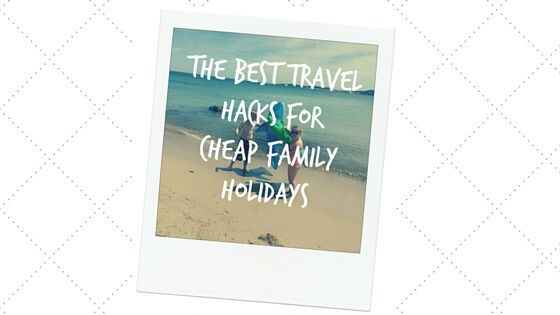 Looking for the travel deal of the century? Then read on to find the best travel hacks for cheap family holidays. We all love cheap family holidays, but the