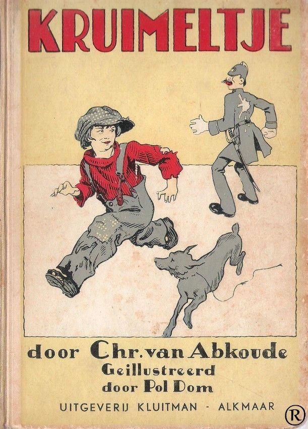 Kruimeltje geschreven door Chr. van Abkoude. 11e druk.  Uitgegeven door Gebr. Kluitman - Alkmaar. Dit boek is nog van mijn vader (1926) geweest.®