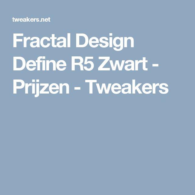 Fractal Design Define R5 Zwart - Prijzen - Tweakers