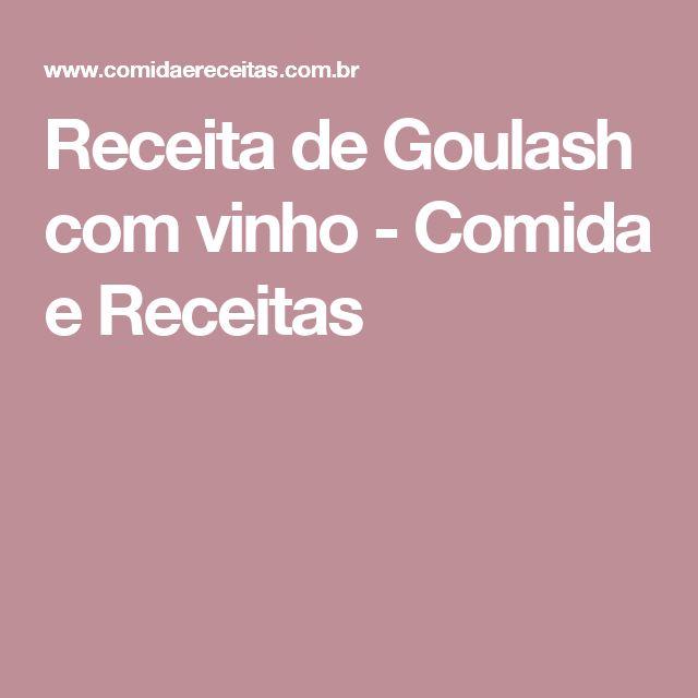Receita de Goulash com vinho - Comida e Receitas