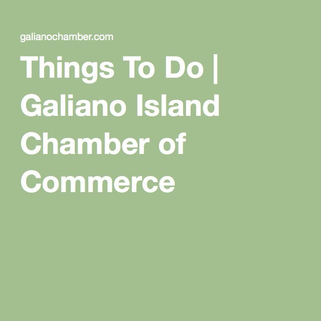 Things To Do | Galiano Island Chamber of Commerce