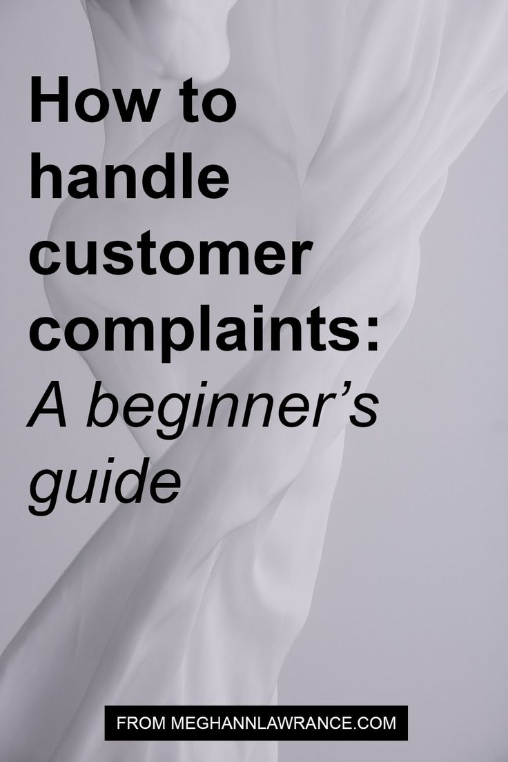 How to handle customer complaints: The beginner's guide