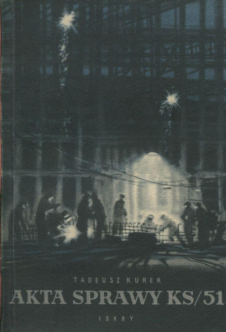 """""""Akta sprawy KS/51"""" Tadeusz Kurek Cover by Janusz Grabiański (Grabianski) Published by Wydawnictwo Iskry 1953"""