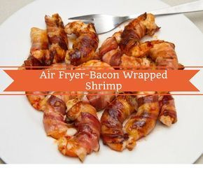 Air Fryer Bacon Wrapped Shrimp Recipe Bacon Wrapped
