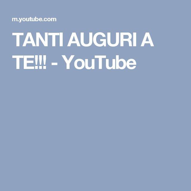 TANTI AUGURI A TE!!! - YouTube