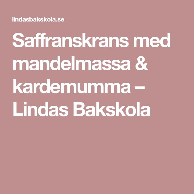 Saffranskrans med mandelmassa & kardemumma – Lindas Bakskola