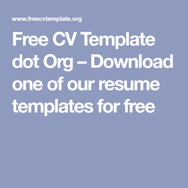 Free CV Template dot Org – Download one of our resume templates for free