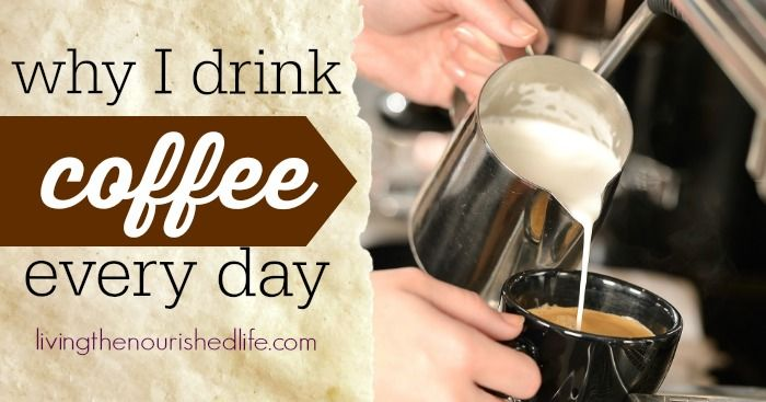 Why I drink coffee every day (and I think it's good for me, too) - from livingthenourishedlife.com