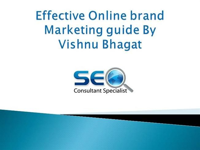 Effective Online brand Marketing guide By Vishnu Bhagat by ps316168 via authorSTREAM