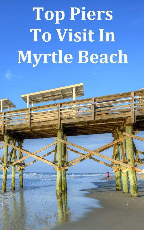 105 Best Myrtle Beach Piers Images On Pinterest