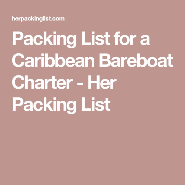 Packing List for a Caribbean Bareboat Charter - Her Packing List
