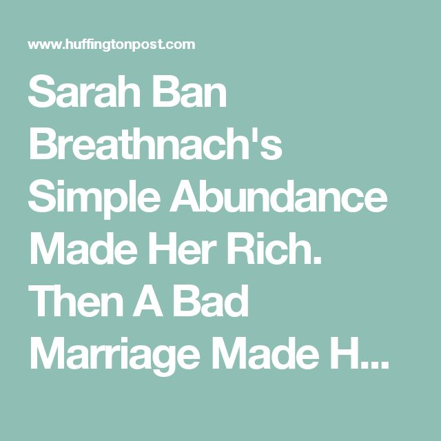 Sarah Ban Breathnach's Simple Abundance Made Her Rich. Then A Bad Marriage Made Her Poor.
