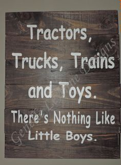 "little boy room decor construction | Boys room sign ""Tractors,Trucks,Trains and Toys. There's Nothing Like ..."