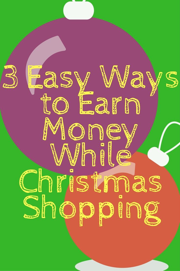 3 Easy Ways to Earn Money While Christmas Shopping – The House That Never Slumbers