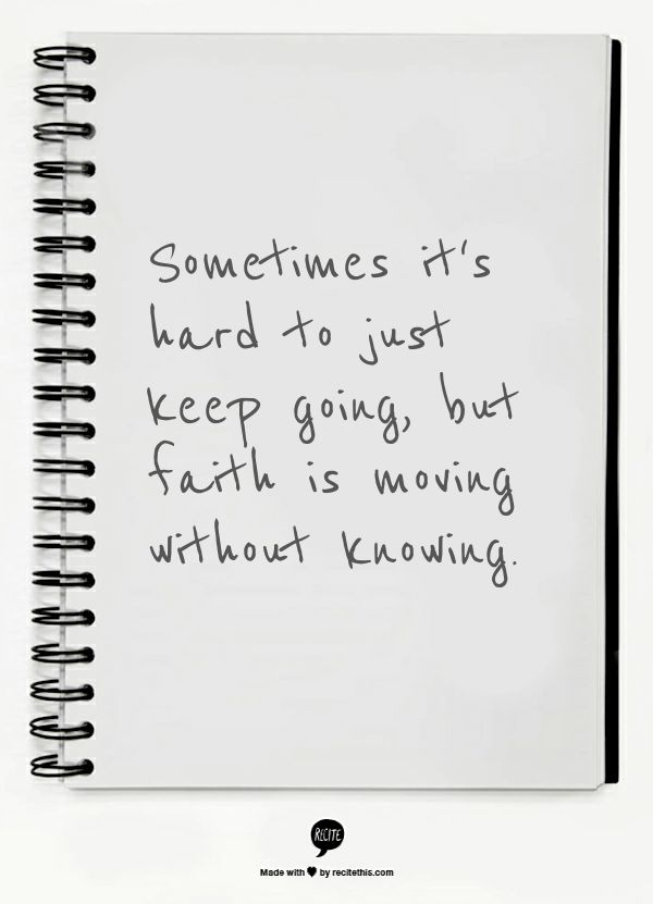My favorite song lyric - Sometimes it's hard to just keep going ...