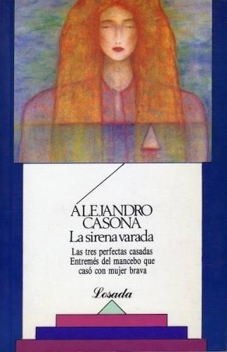 La Sirena Varada - Alejandro Casona. Me encanta, es tan rara y fantasiosa.