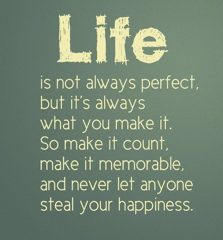 Life Quotes Kids: Life Is Not Always Perfect, But It's Always What You Make