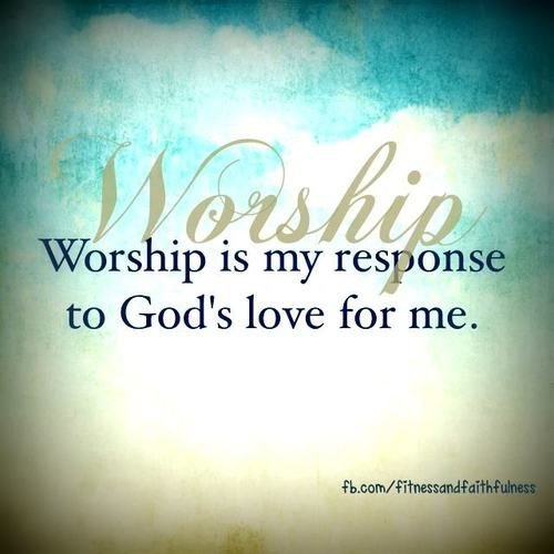 Worship Him in the beauty of holiness and love Him with your whole being <3