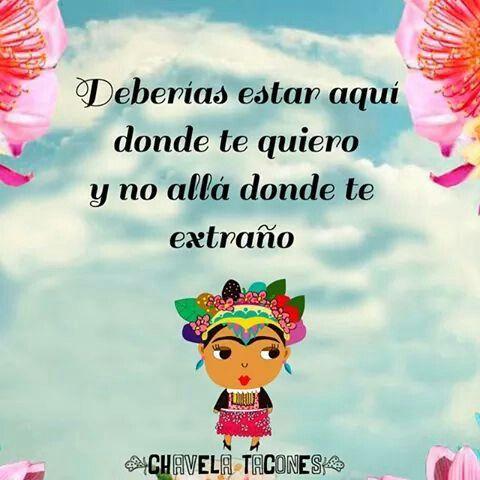 """Chavela tacones frases quotes frida kahlo """"Aqui donde te quiero y no allá donde te extraño"""""""