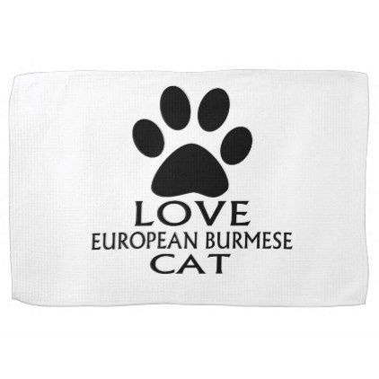 LOVE EUROPEAN BURMESE CAT DESIGNS HAND TOWEL - kitchen gifts diy ideas decor special unique individual customized