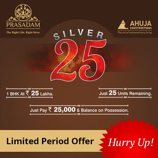 The Right Life, Right here at #Prasadam! Book today your Dream Home in just Rs 25000/- & balance on possession Hurry Up! Only 25 units remaining #AhujaPrasadam   http://prasadam.in/silver25/