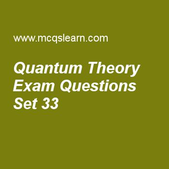 Practice test on quantum theory, chemistry quiz 33 online. Free chemistry exam's questions and answers to learn quantum theory test with answers. Practice online quiz to test knowledge on quantum theory, properties of crystalline solids, basic chemistry, hydrogen spectrum, van der waals equation worksheets. Free quantum theory test has multiple choice questions set as distance between two adjacent crests or troughs is called, answer key with choices as wave number, frequency, wave length…