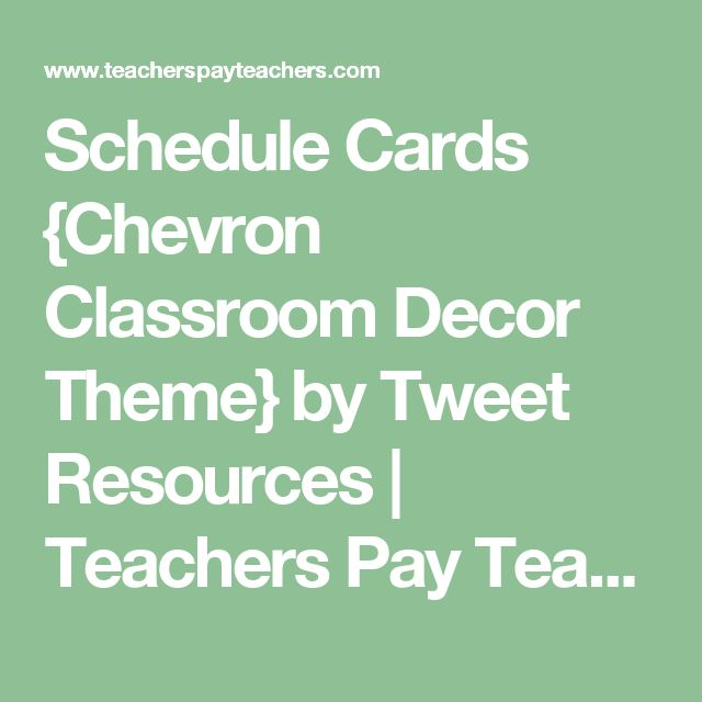 Schedule Cards {Chevron Classroom Decor Theme} by Tweet Resources | Teachers Pay Teachers