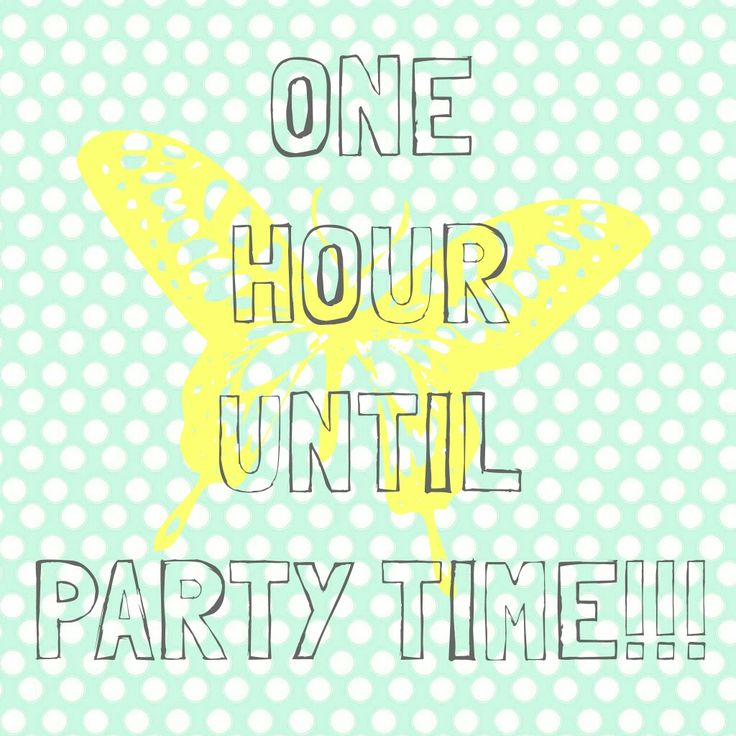 1 Hour Until Party Time