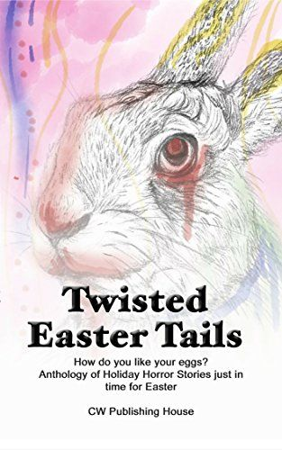 Twisted Easter Tails (Holiday Horror Book 3) by Laura Cal... https://www.amazon.com/dp/B01CXI46QU/ref=cm_sw_r_pi_dp_x_58uSxbRSZEAB1