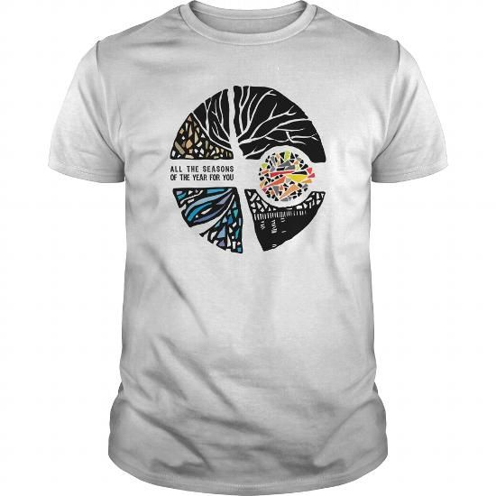 All The Seasons Of The Year For YOU.  Large selection of shirt styles. Satisfaction guaranteed. #tshirt #tshirtdesign #art