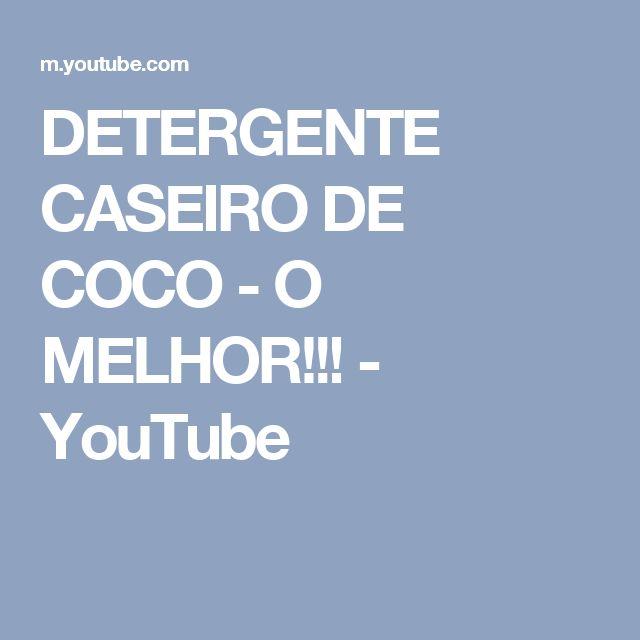 DETERGENTE CASEIRO DE COCO - O MELHOR!!! - YouTube