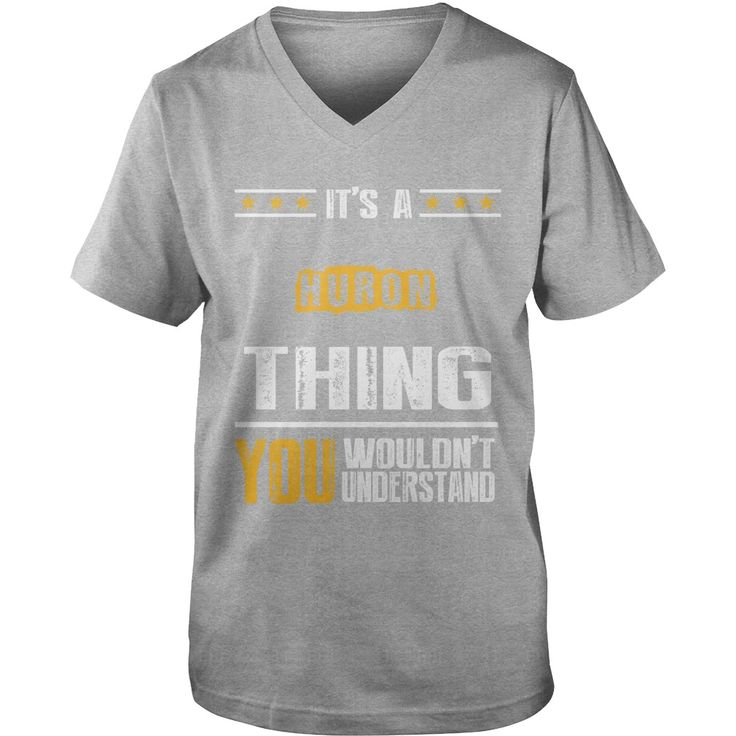 It's A HURON Thing,You Wouldn't Understand T-shirt #gift #ideas #Popular #Everything #Videos #Shop #Animals #pets #Architecture #Art #Cars #motorcycles #Celebrities #DIY #crafts #Design #Education #Entertainment #Food #drink #Gardening #Geek #Hair #beauty #Health #fitness #History #Holidays #events #Home decor #Humor #Illustrations #posters #Kids #parenting #Men #Outdoors #Photography #Products #Quotes #Science #nature #Sports #Tattoos #Technology #Travel #Weddings #Women