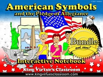 American Symbols: Interactive Notebook BUNDLE - King Virtue's Classroom  This Interactive Notebook covers the following:  The student will understand the symbols and traditional practices that honor and foster patriotism in the United States of America by *explaining the meaning behind symbols such as the American flag, bald eagle, Washington Monument, and Statue of Liberty *learning the words and meaning of the Pledge of Allegiance