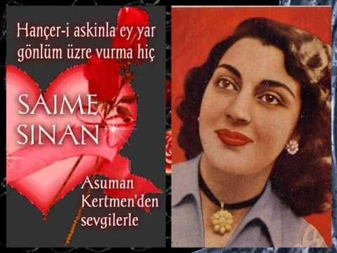 Saime Sinan-Hançer-i aşkınla ey yar gönlüm üzre vurma hiç-1968 - YouTube