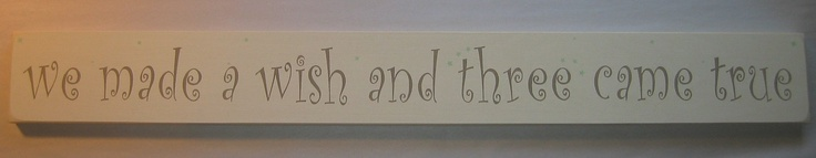 we made a wish and three came true, Triplets, Baby, Nursery, bedroom, Boy, Girl, Decor, Sign. $35.00, via Etsy.