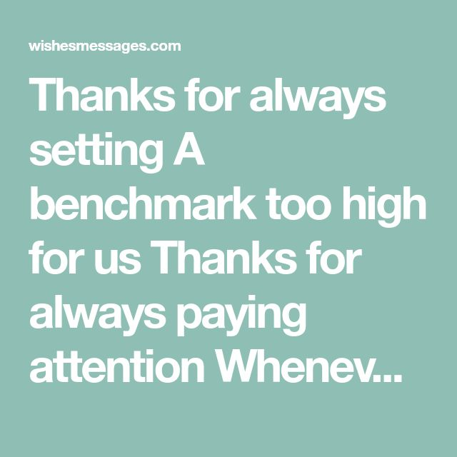 Thanks For Always Setting A Benchmark Too High For Us Thanks For Always Paying Attention Whenever We Made A Fuss Thanks For Push Thank You Poems You Poem Poems