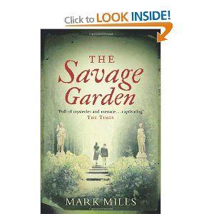 The Savage GardenWorth Reading, Book Club, Wanna Reading, Book Worth, Book Covers, Favourite Book, Mark Mills, Book Reviews, Savage Gardens