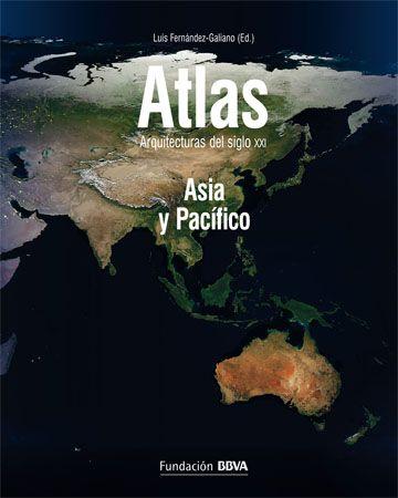 Atlas: Asia y Pacífico - Arquitectura Viva · Revistas de Arquitectura