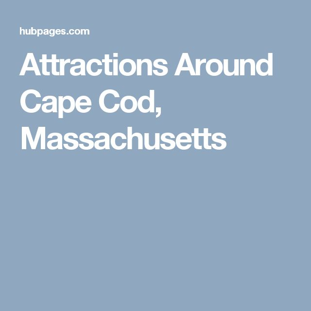 Attractions Around Cape Cod, Massachusetts