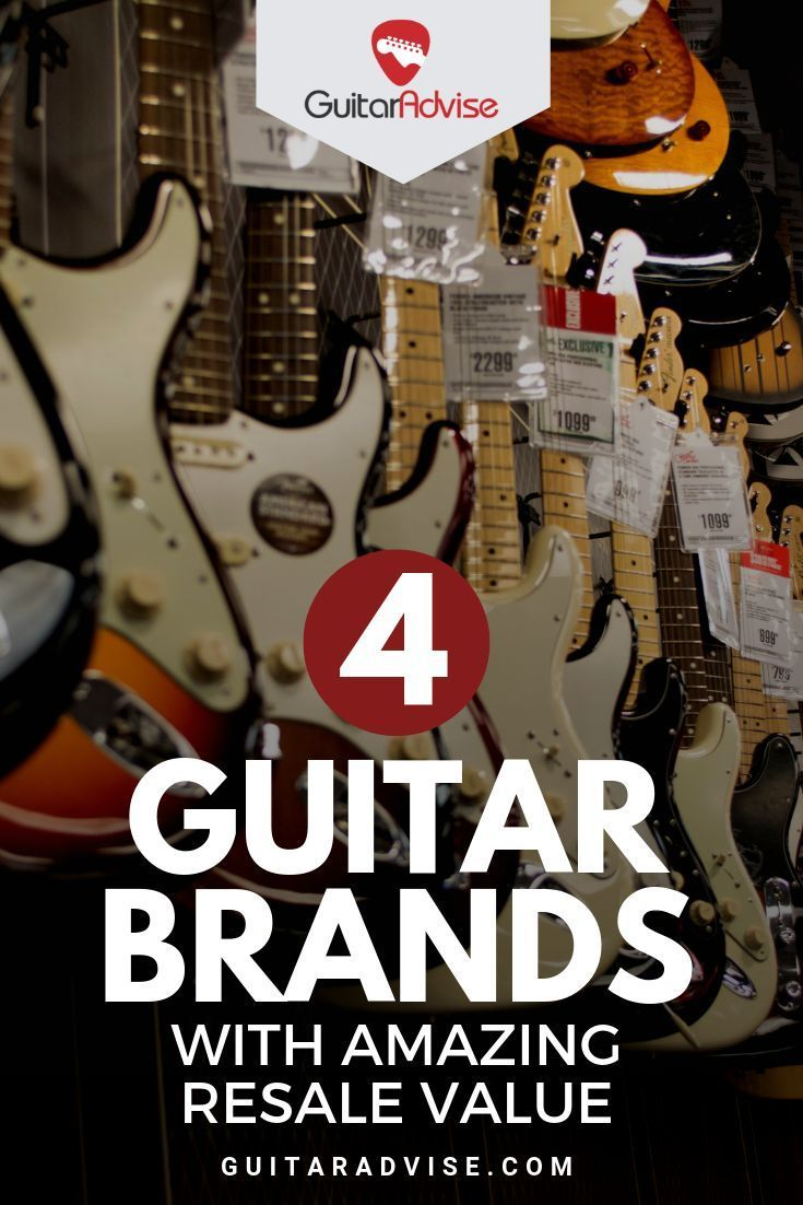 Which Electric Guitar Brands Have The Best Resale Value Guitar Advise Guitar Electric Guitar Learn Guitar