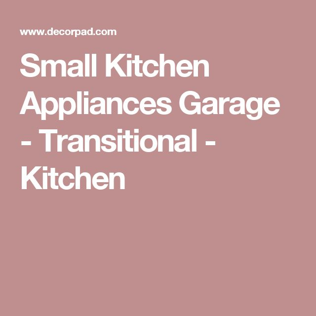 Small Kitchen Appliances Garage - Transitional - Kitchen