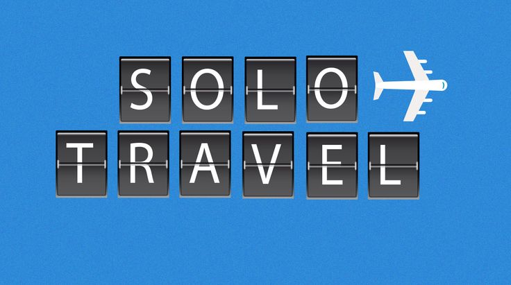 Why are you traveling solo?