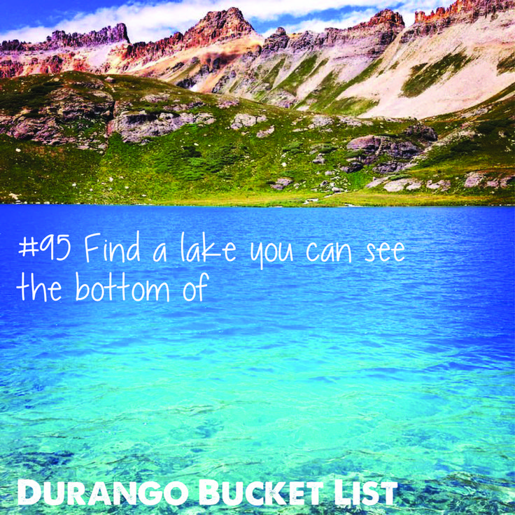 Durango Bucket List: Find a lake you can see the bottom of    Durango Colorado    Thanks Instagramer, @ethan_dub