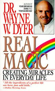 """When you have a vision and you act as if that vision were already here...""    -- Wayne Dyer in Real MagicWorth Reading, Everyday Life, Wayne Dyer Quotes, Book Worth, Real Magic, Happy, Good Book, Black Capes, Create Miracle"