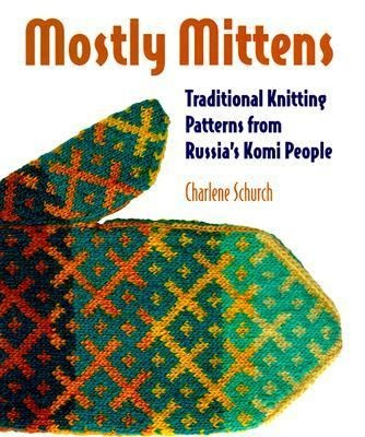 Mostly Mittens : Traditional Knitting Pa...