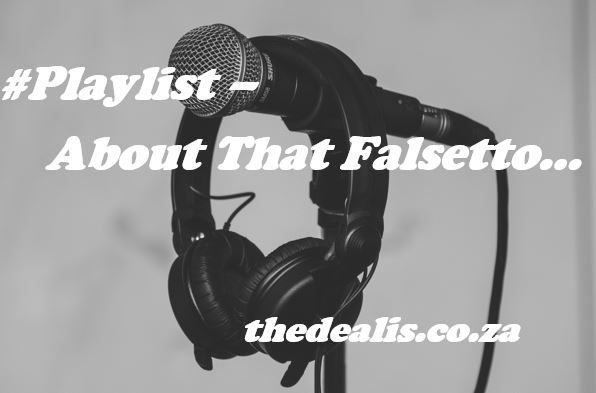 #Playlist - About That Falsetto