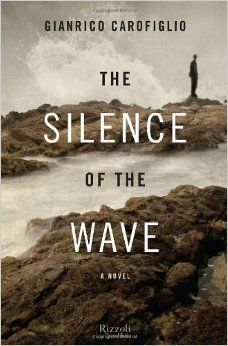 Review of The Silence of the Wave by Gianrico Carofiglio