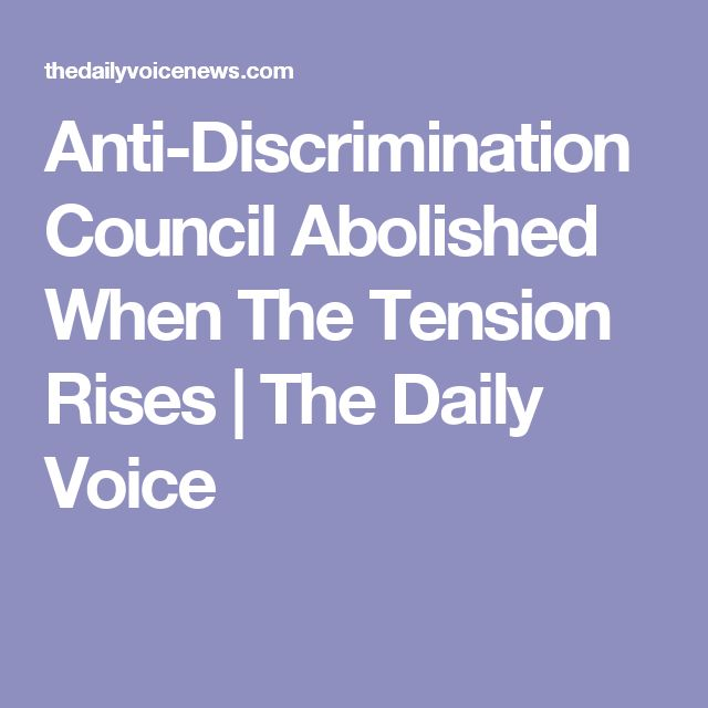 Anti-Discrimination Council Abolished When The Tension Rises | The Daily Voice