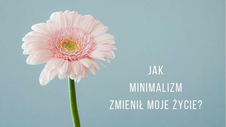 Porównując to, co było kiedyś, zanim dowiedziałam się, o co chodzi z tym minimalizmem z tym, co jest teraz, opisuję jak minimalizm zmienił moje życie.